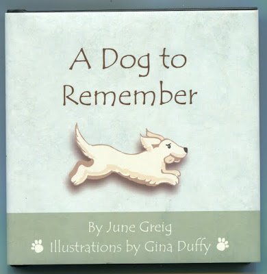 A DOG TO REMEMBER by June Greig ill by Gina Duffy