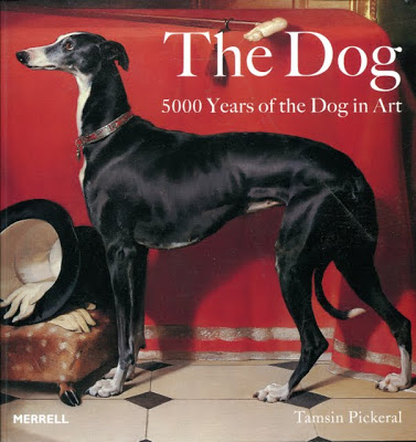 THE DOG 5000 YEARS OF THE DOG IN ART by Tamsin Pickeral